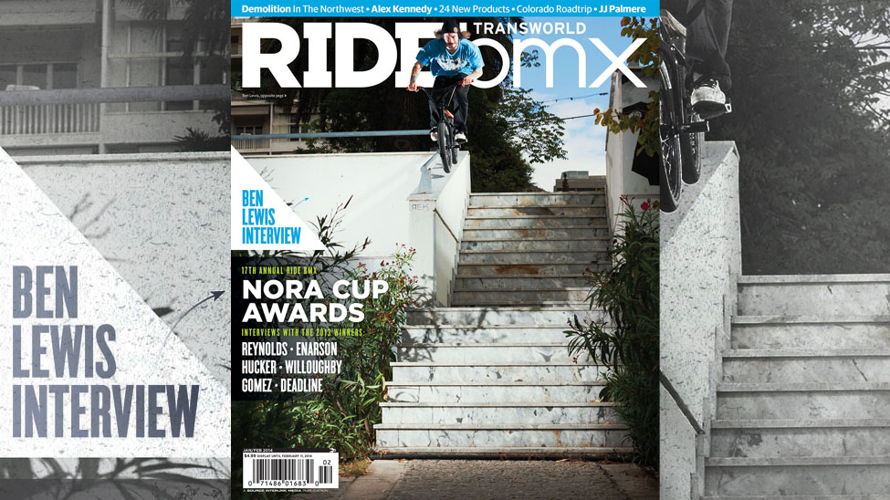 BEN LEWIS - RIDEBMX ISSUE 197 JAN/FEB 2014